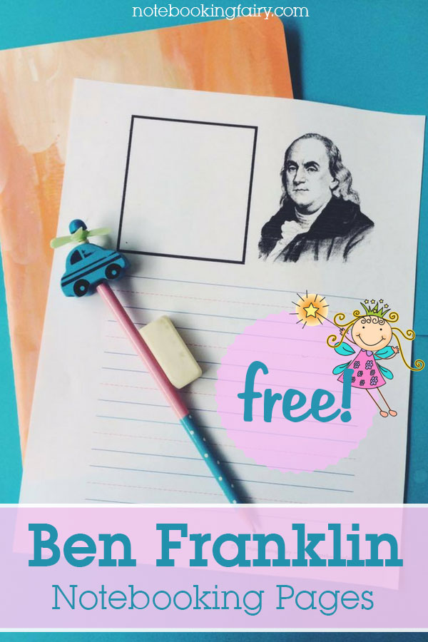 FREE Ben Franklin Notebooking Pages from the Notebooking Fairy