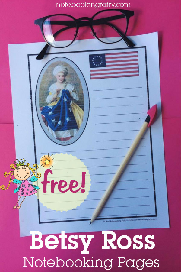 FREE Betsy Ross Notebooking Pages from the Notebooking Fairy