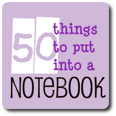 Blog Series 50 Things to Put Into a Notebook
