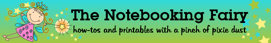 The Notebooking Fairy • how tos and printables with a pinch of pixie dust